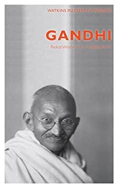 Gandhi: Radical Wisdom for a Changing World 9781780281261