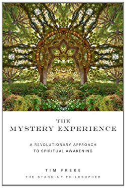 The Mystery Experience: A Revolutionary Approach to Spiritual Awakening 9781780281490
