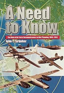A Need to Know: The Role of Air Force Reconnaissance in War Planning, 1945-1953 9781780392028