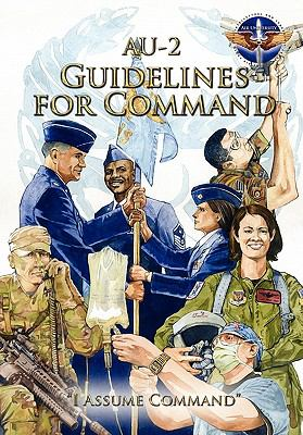 Au-2 Guidelines for Command: A Handbook on the Leadership of Airmen for Air Force Squadron Commanders 9781780392189