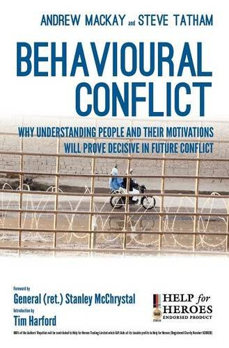 Behavioural Conflict: Why Understanding People and Their Motives Will Prove Decisive in Future Conflict 9781780394695