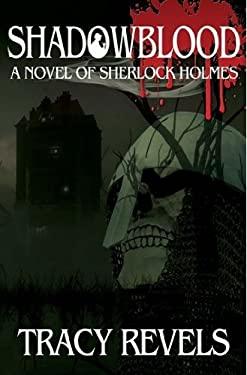 Shadowblood - A Novel of Sherlock Holmes 9781780920474