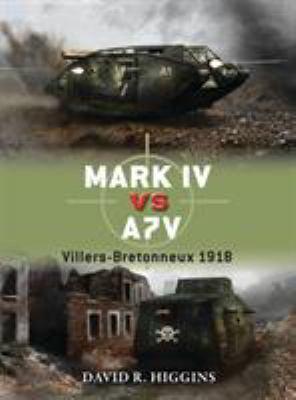 Mark IV Vs A7v: Villers-Bretonneux 1918 9781780960050