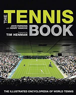 The Tennis Book: The Illustrated Encyclopedia of World Tennis 9781780970127
