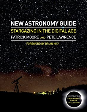 The New Astronomy Guide: Stargazing in the Digital Age 9781780970646