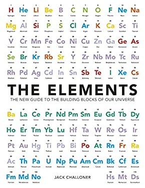 The Elements: The New Guide to the Building Blocks of Our Universe 9781780971254