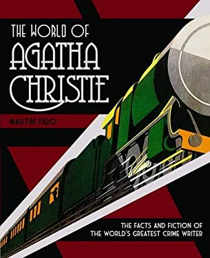 The World of Agatha Christie: The Facts and Fiction of the World's Greatest Crime Writer 9781780971810