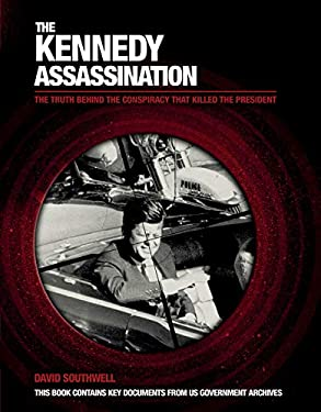 The Kennedy Assassination: The Truth Behind the Conspiracy That Killed the President 9781780972206