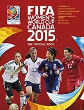 FIFA Women's World Cup Canada 2015: The Official Book 22463787