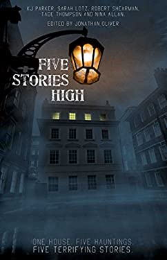 Five Stories High: One House, Five Hauntings, Five Chilling Stories