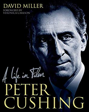 Peter Cushing: A Life in Film 9781781162743
