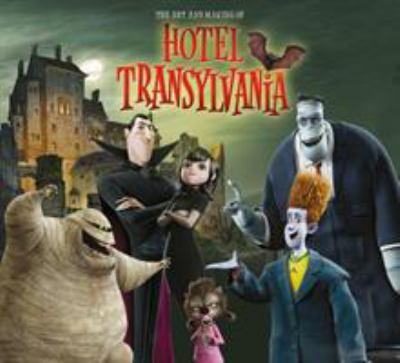 The Art and Making of Hotel Transylvania 9781781164150