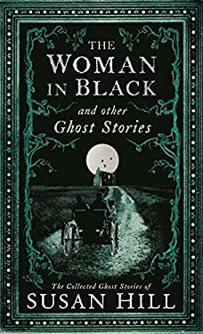 The Woman in Black and Other Ghost Stories (Susan Hill Collection)