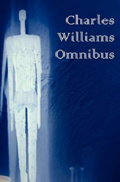 Charles Williams Omnibus - War in Heaven, Many Dimensions, the Place of the Lion, Shadows of Ecstasy, the Greater Trumps, Descent Into Hell, All Hallo 9781781391464