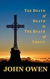 The Death of Death in the Death of Christ 20276688