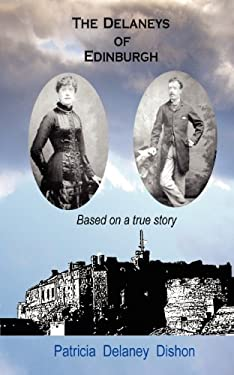 The Delaneys of Edinburgh - Based on a True Story