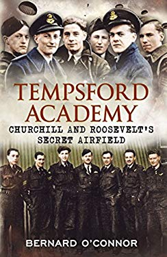 Tempsford Academy: Churchill and Roosevelt's Secret Airfield 9781781550038