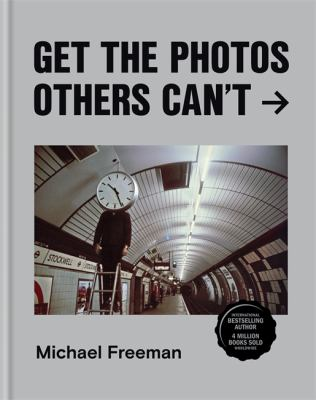 Get the Photos Others Can't: Get photos others can't