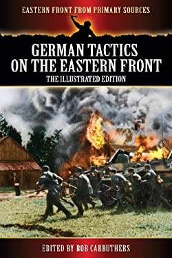 German Tactics On the Eastern Front - The Illustrated Edition