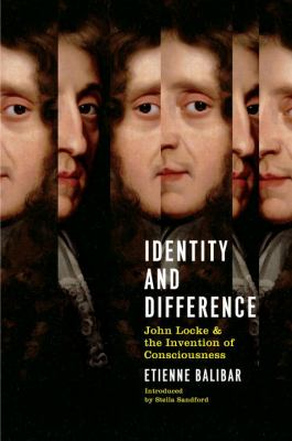 Identity and Difference : John Locke and the Invention of Consciousness
