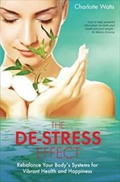 The De-Stress Effect: Rebalance Your Body's Systems for Vibrant Health and Happiness 22423518