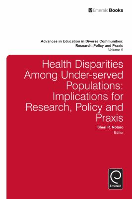 Health Disparities Among Under-Served Populations: Implications for Research, Policy and Praxis 9781781901021