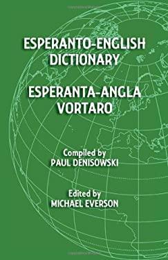 Esperanto-English Dictionary: Esperanta-Angla Vortaro 9781782010067