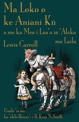 Ma Loko O Ke Aniani Ku a Me Ka Mea I Loa'a Ia 'Aleka Ma Laila 9781782010227