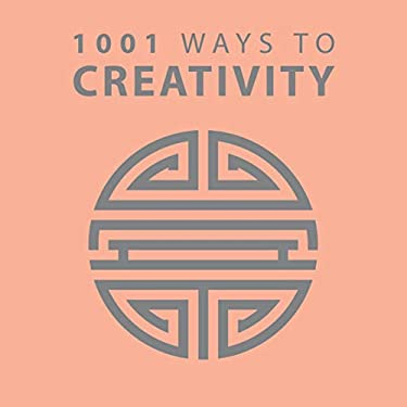 1001 Ways to Creativity 9781782122838