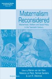 Maternalism Reconsidered: Motherhood, Welfare and Social Policy in the Twentieth Century (International Studies in Social History) 22429749
