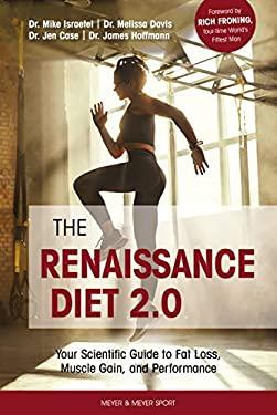 Renaissance Diet 2.0 Your Scientific Gd