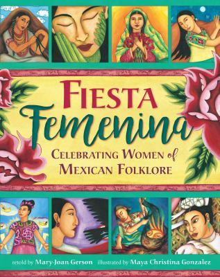 Fiesta Femenina: Celebrating Women in Mexican Folktale