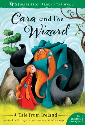 Cara and the Wizard: A Tale from Ireland (Stories from Around the World)