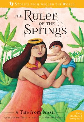 The Ruler of the Springs: A Tale from Brazil (Stories from Around the World)
