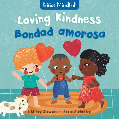Loving Kindness / Bondad Amorosa (Nios Mindful) (English and Spanish Edition)