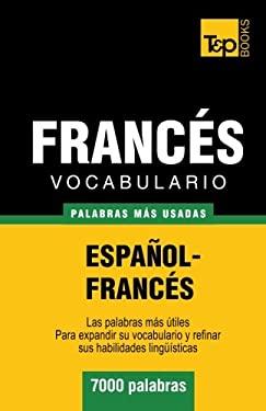 Vocabulario espaol-francs - 7000 palabras ms usadas (T&P Books) (Spanish Edition)