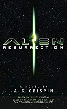 Alien Resurrection: The Official Movie Novelization  by A. C. Crispin