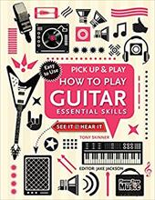 How to Play Guitar (Pick Up & Play): Essential Skills 23409214
