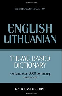 Theme-based dictionary British English-Lithuanian - 5000 words