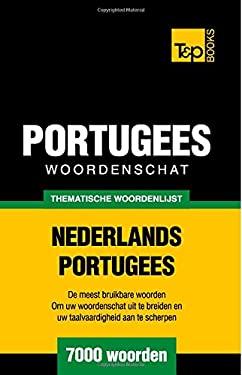 Thematische woordenschat Nederlands-Portugees - 7000 woorden (Dutch Edition)