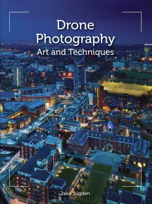 Drone Photography: Art and Techniques