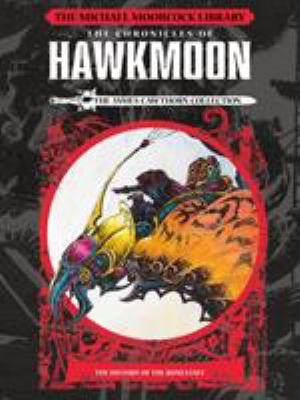 The Michael Moorcock Library: Hawkmoon - History of the Runestaff Vol 1 (The James Cawthorn Collection)