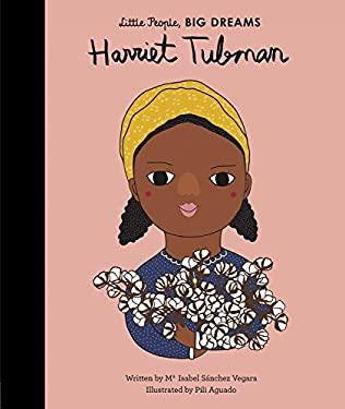 Harriet Tubman (Little People, Big Dreams)