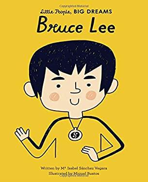 Bruce Lee (Little People, BIG DREAMS)