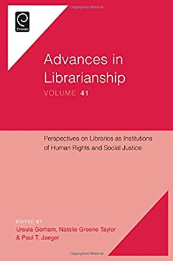 Perspectives on Libraries As Institutions of Human Rights and Social Justice (Advances in Librarianship)