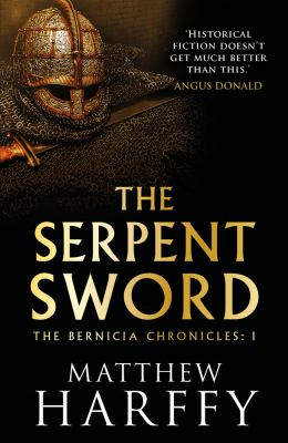 The Serpent Sword (The Bernicia Chronicles)
