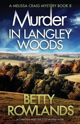 Murder in Langley Woods: A Completely Addictive Cozy Mystery Novel (Melissa Craig Mystery)