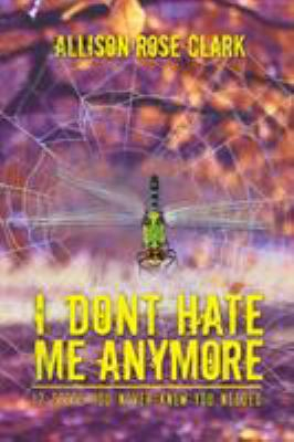 I Don't Hate Me Any More