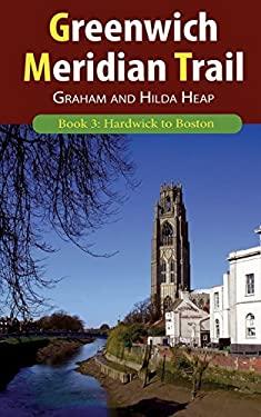 Greenwich Meridian Trail Book 3: Hardwick to Boston