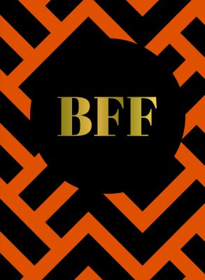BFF: The Perfect Gift For the Best Friend Ever